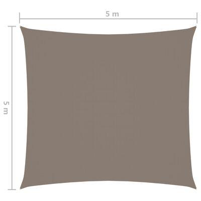 vidaXL Solsegel oxfordtyg fyrkantigt 5x5 m taupe