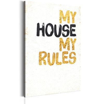 Tavla - My Home: My House, My Rules - 60x90 Cm,